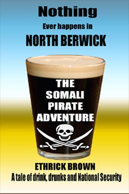 Nothing Ever happens in North Berwick The somali pirate adventure book cover. Beer glass and pirate sign